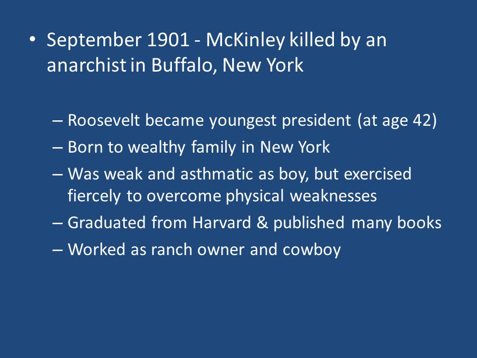 September 1901 - McKinley killed by an anarchist in Buffalo, New York