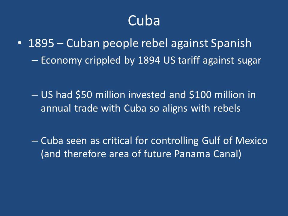Cuba 1895 – Cuban people rebel against Spanish
