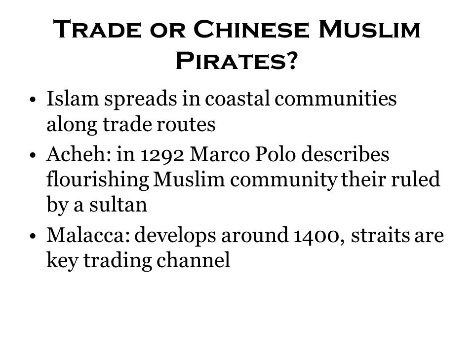 Trade or Chinese Muslim Pirates