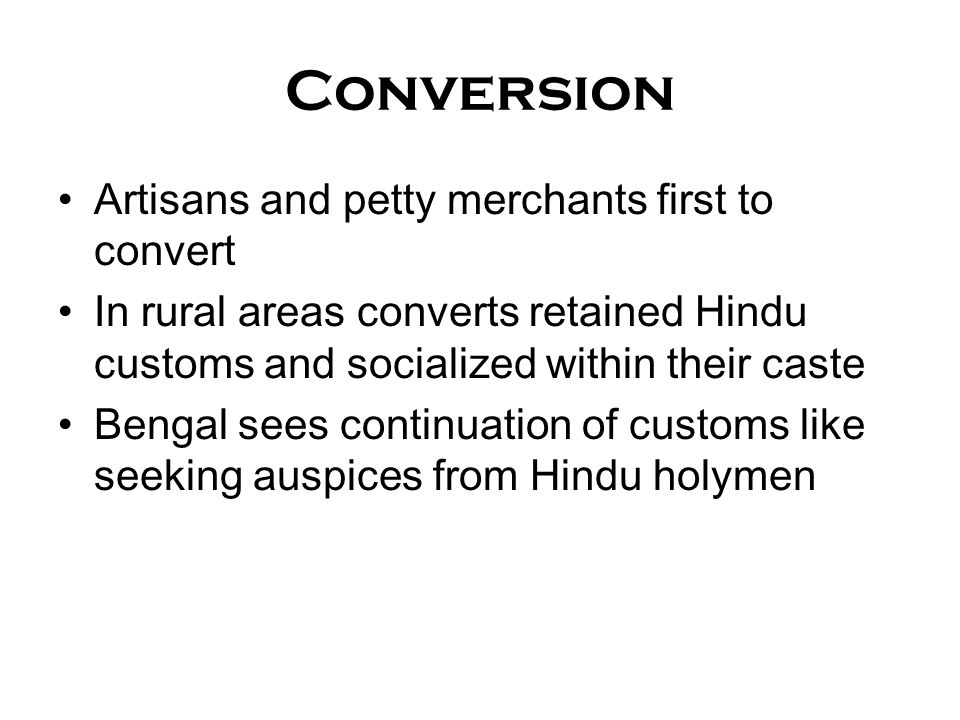 Conversion Artisans and petty merchants first to convert