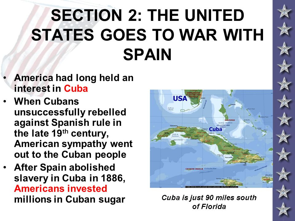 SECTION 2: THE UNITED STATES GOES TO WAR WITH SPAIN