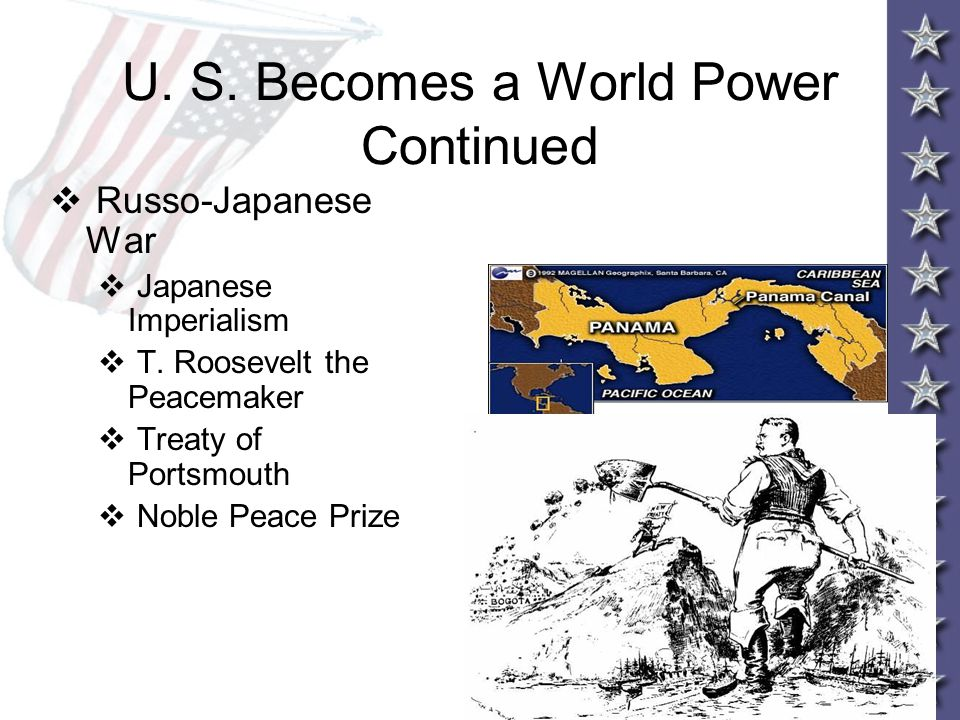 U. S. Becomes a World Power Continued