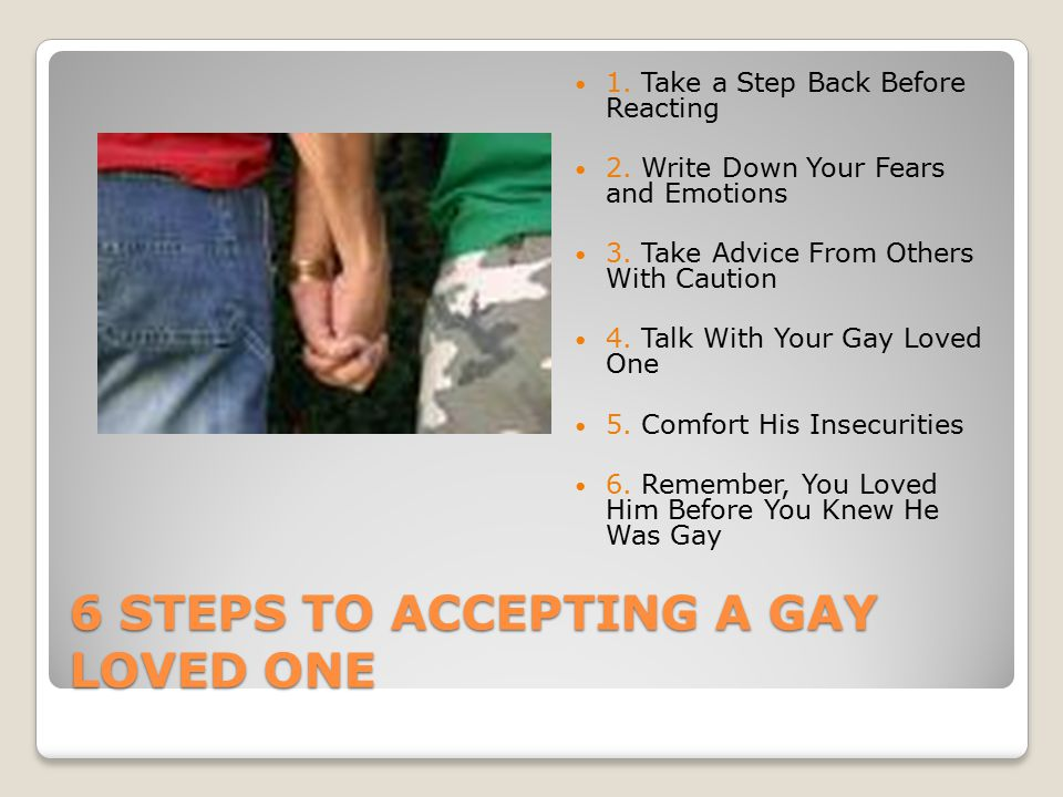 6 Steps To Accepting a Gay Loved One