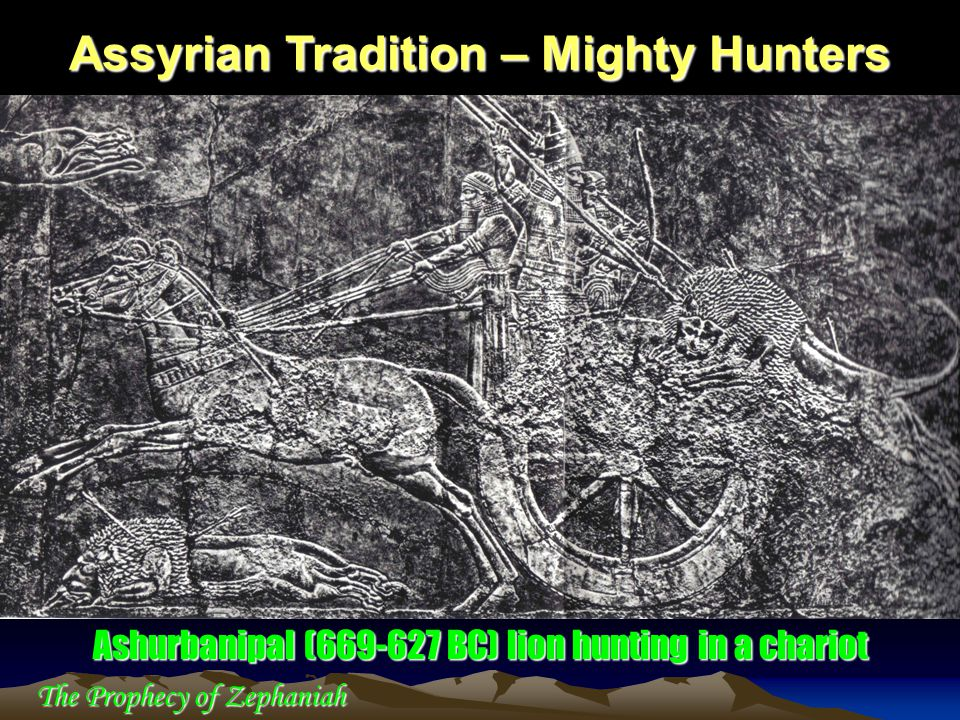 Assyrian Tradition – Mighty Hunters