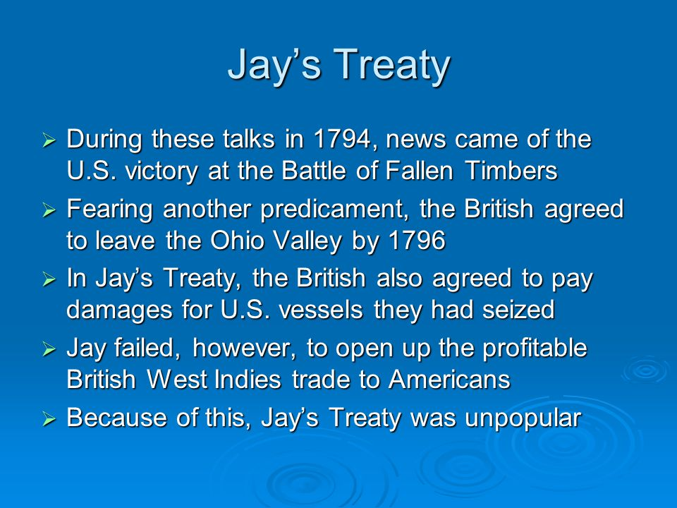 Jay's Treaty During these talks in 1794, news came of the U.S. victory at the Battle of Fallen Timbers.