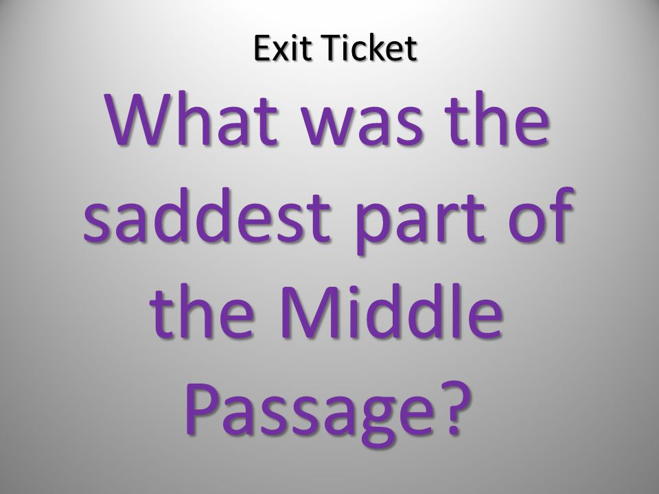 What was the saddest part of the Middle Passage