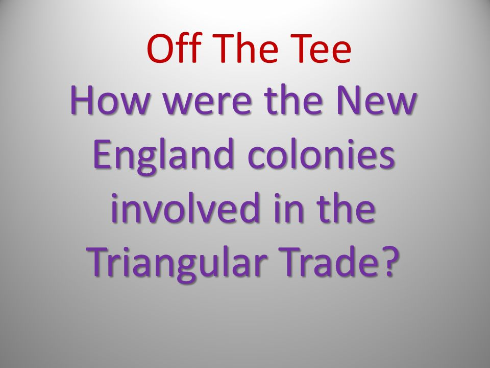 How were the New England colonies involved in the Triangular Trade