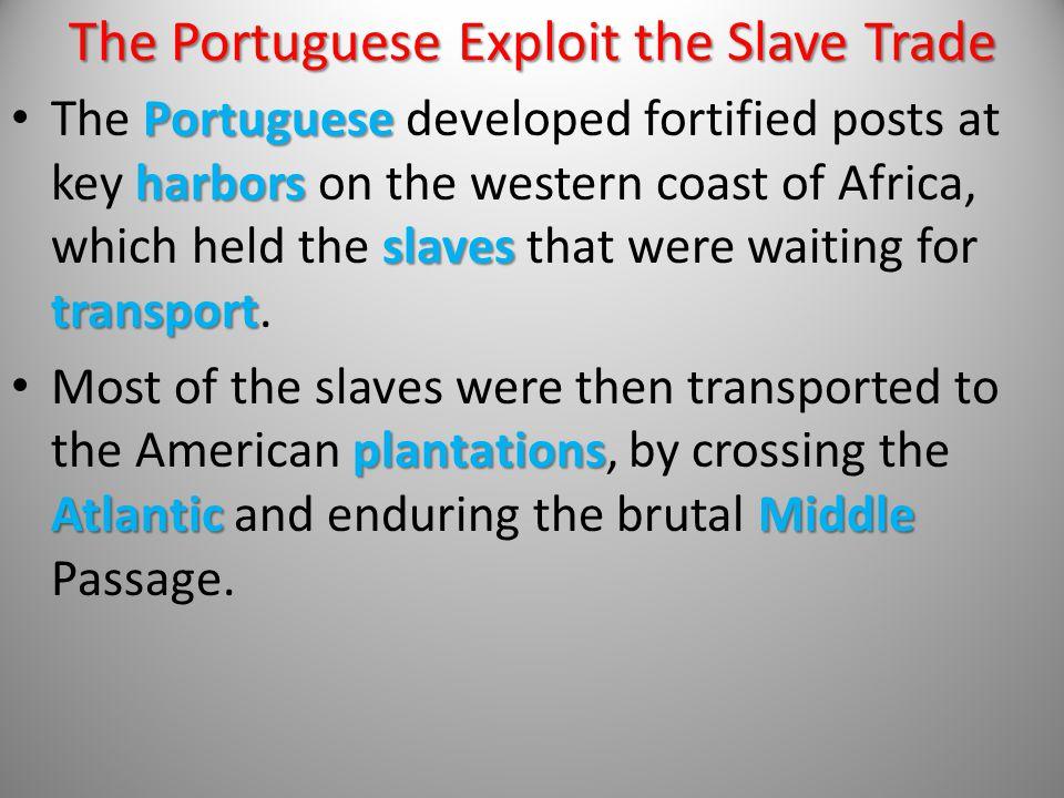 The Portuguese Exploit the Slave Trade