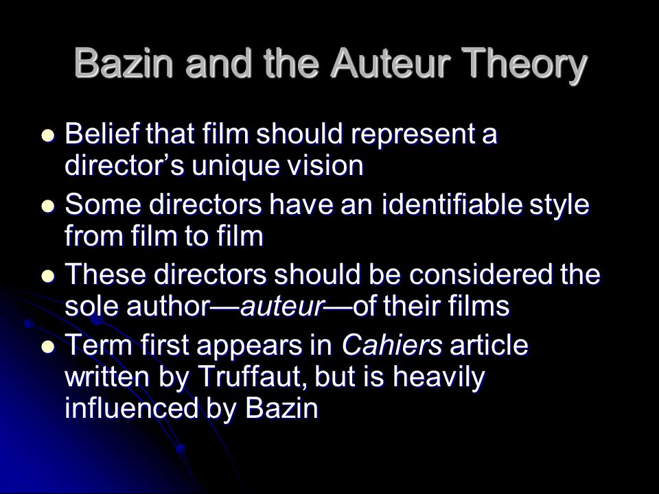 Bazin and the Auteur Theory