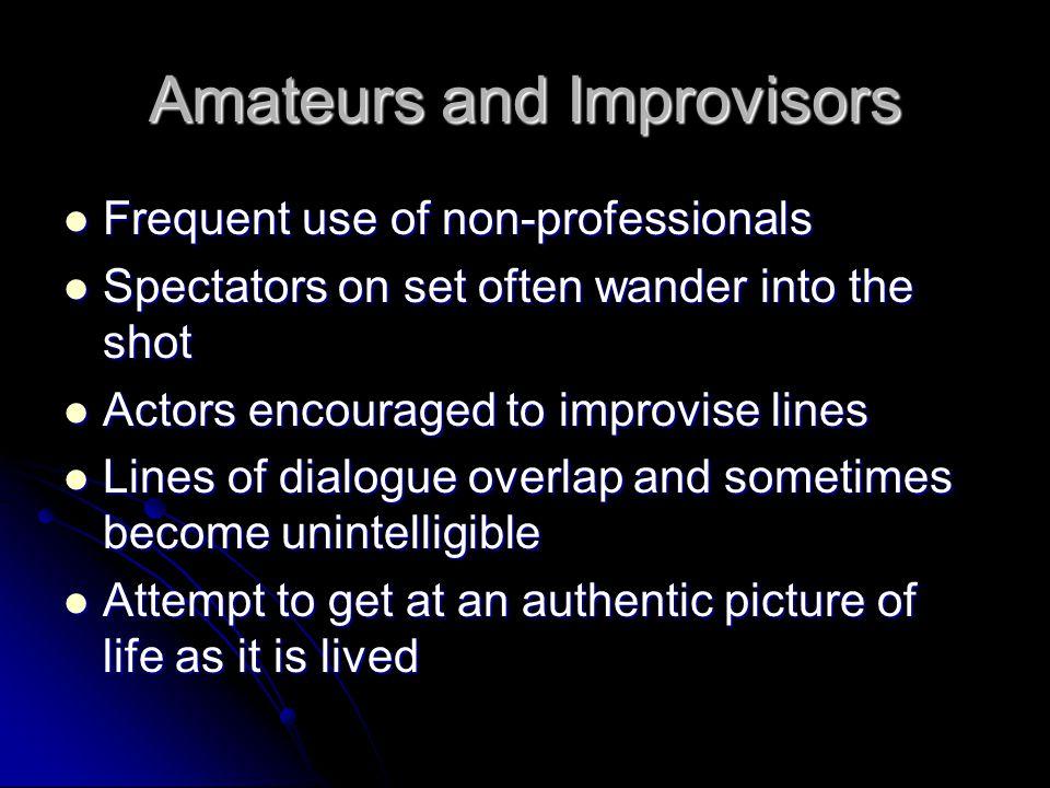 Amateurs and Improvisors