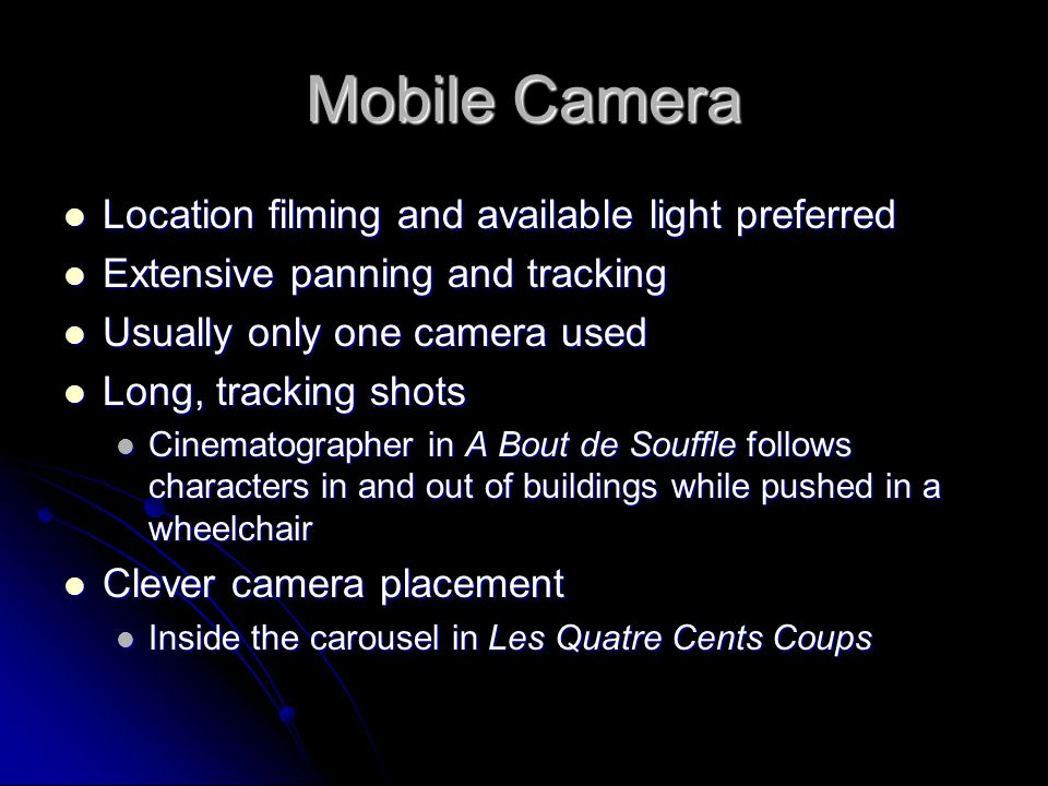 Mobile Camera Location filming and available light preferred
