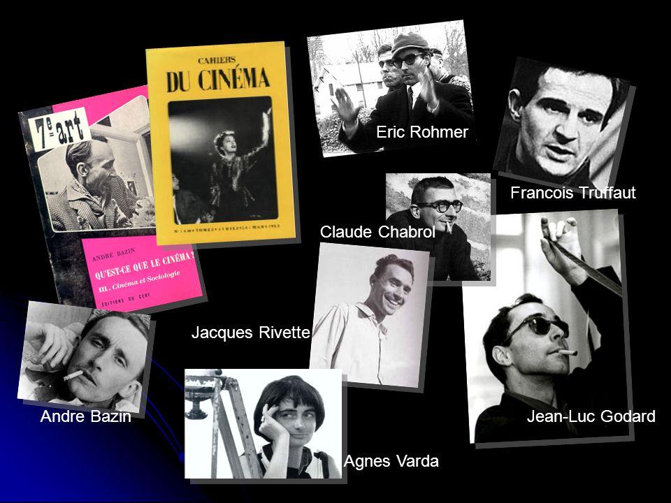 Eric Rohmer Francois Truffaut. Claude Chabrol. Jacques Rivette.