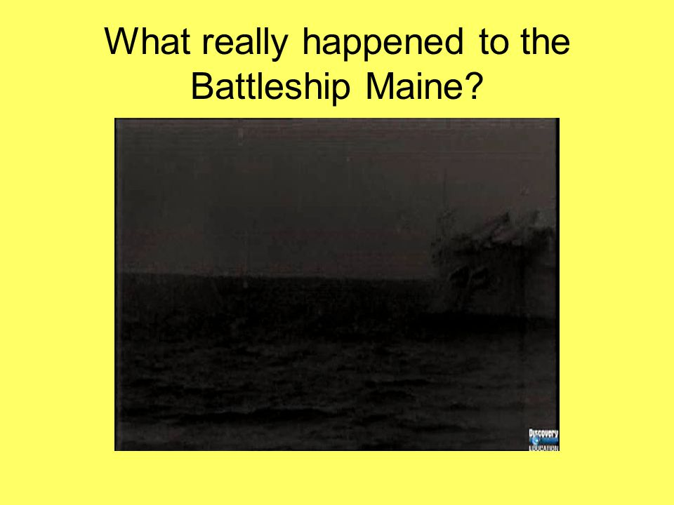What really happened to the Battleship Maine