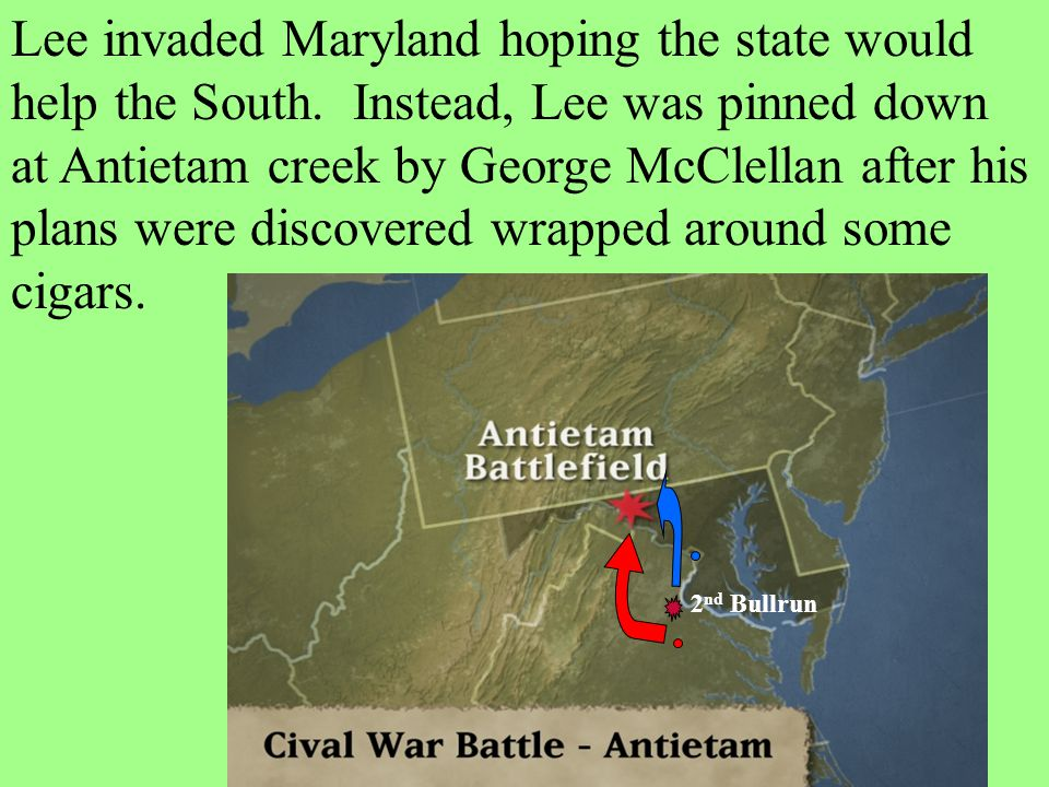 Lee invaded Maryland hoping the state would help the South