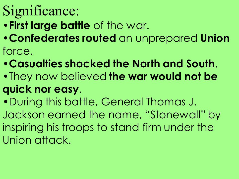 Significance: First large battle of the war.