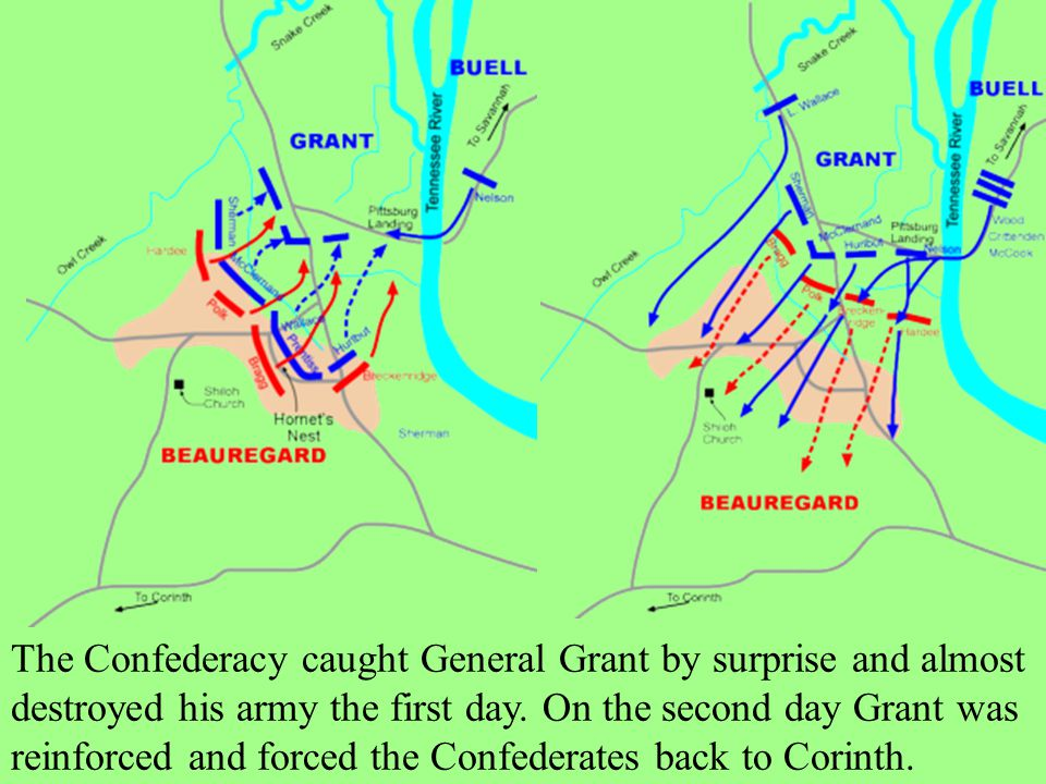 The Confederacy caught General Grant by surprise and almost destroyed his army the first day.