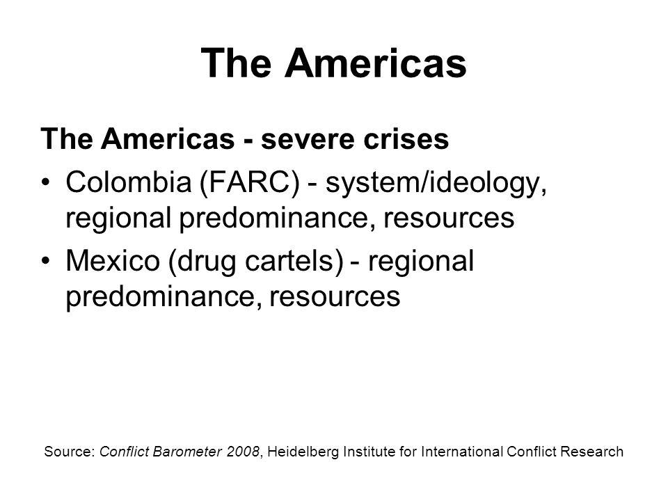 The Americas The Americas - severe crises