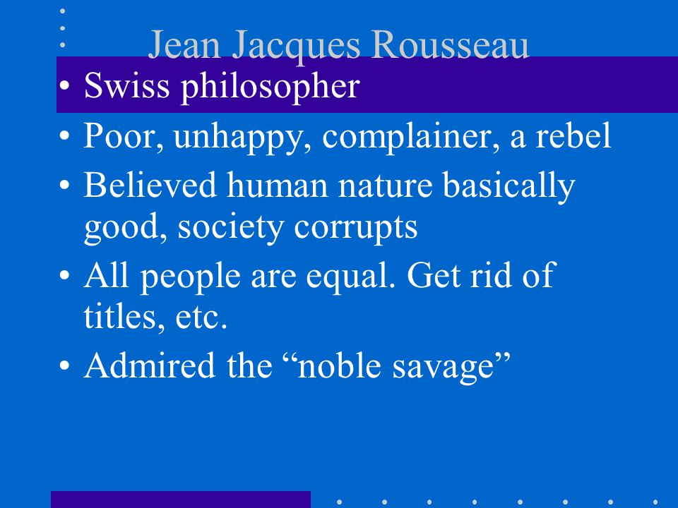 Jean Jacques Rousseau Swiss philosopher