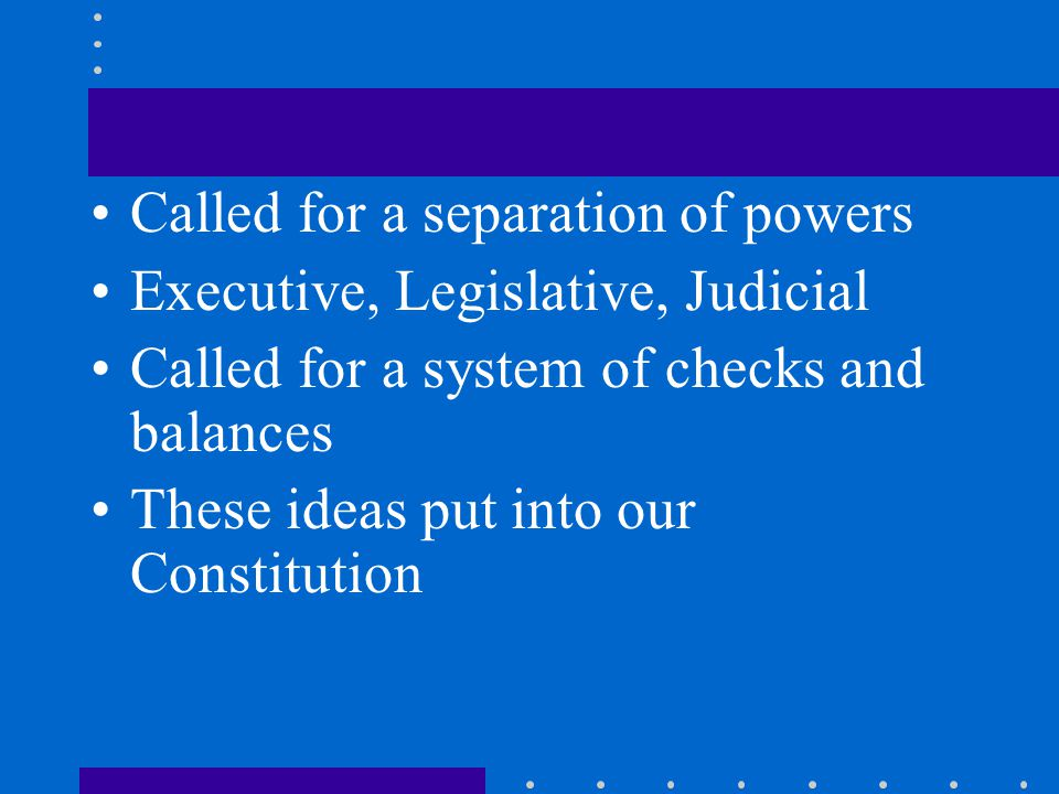 Called for a separation of powers