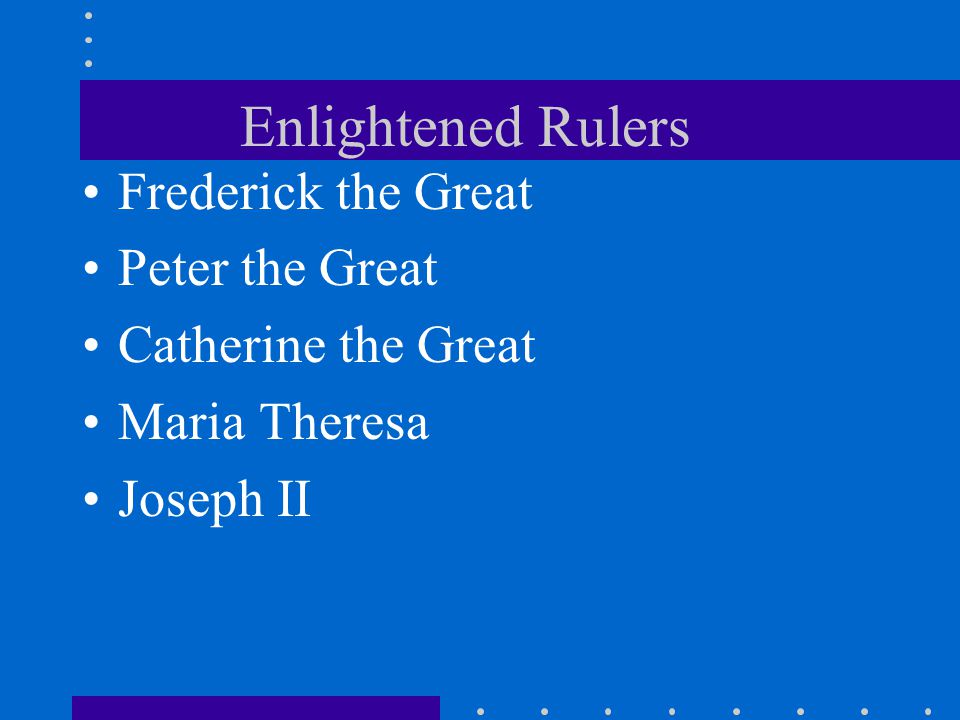 Enlightened Rulers Frederick the Great Peter the Great