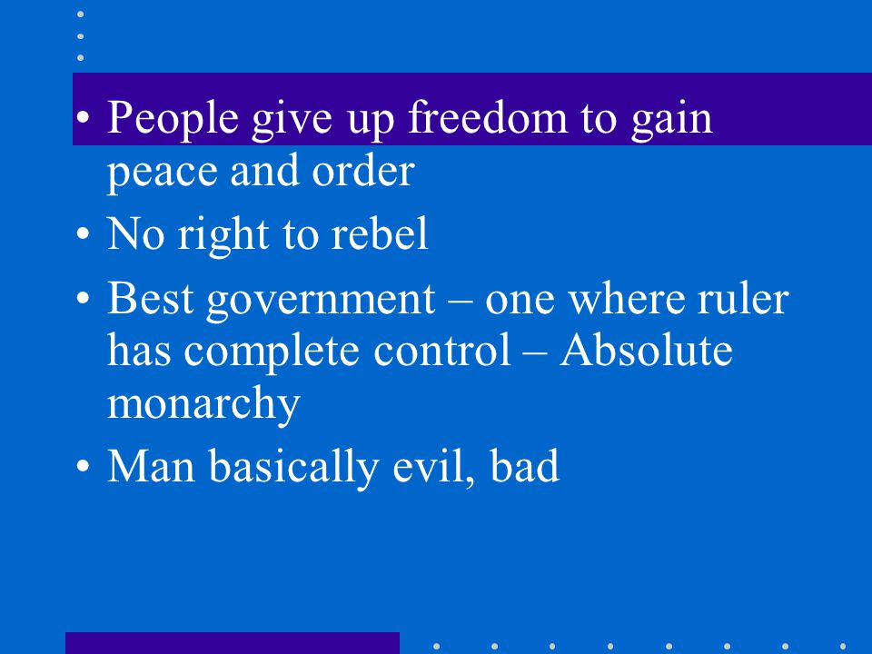 People give up freedom to gain peace and order
