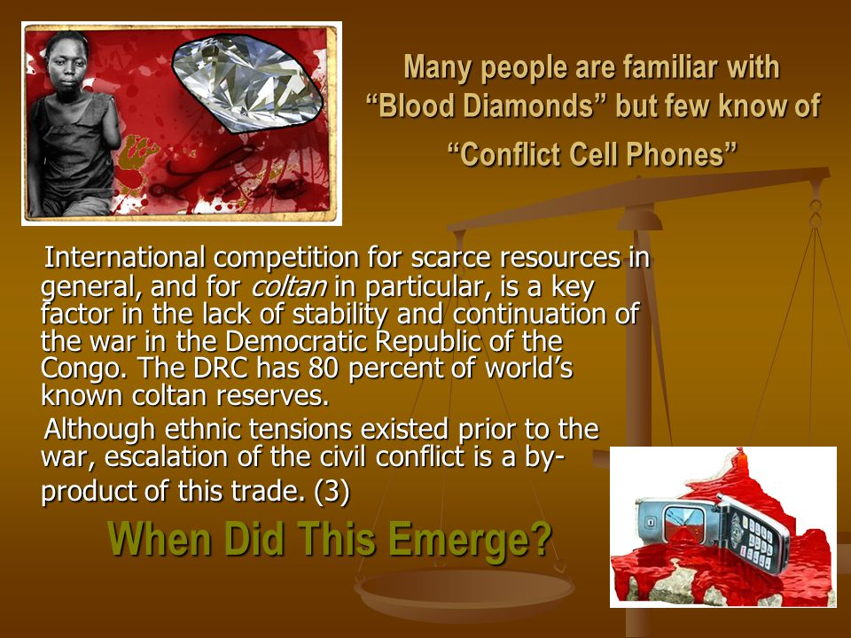 Many people are familiar with Blood Diamonds but few know of Conflict Cell Phones