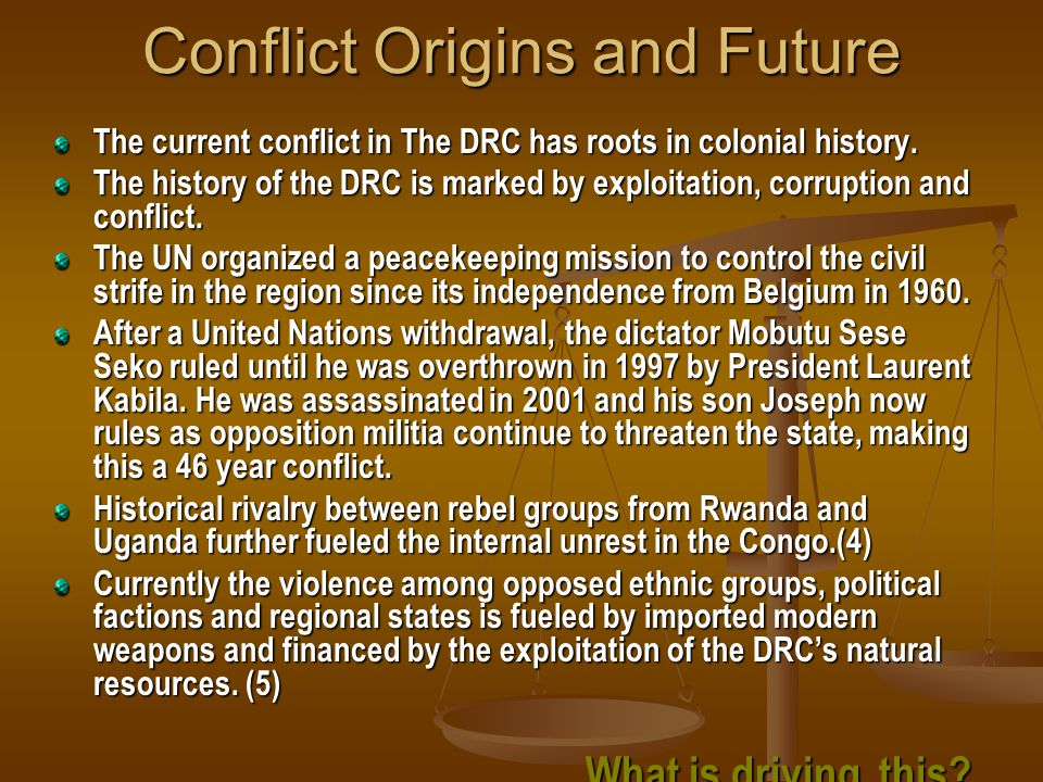 Conflict Origins and Future