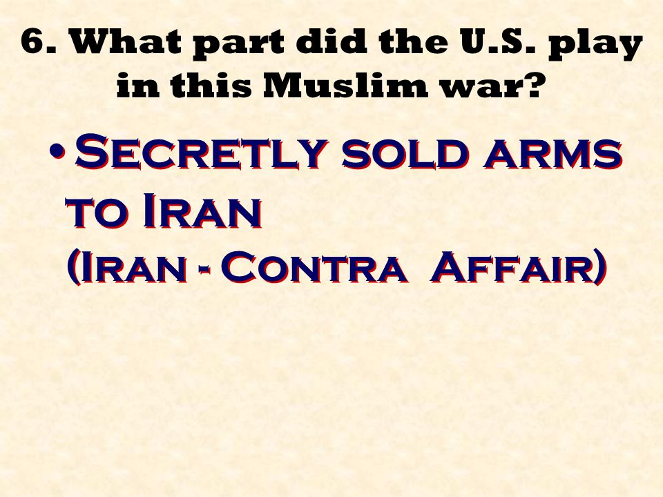 6. What part did the U.S. play in this Muslim war