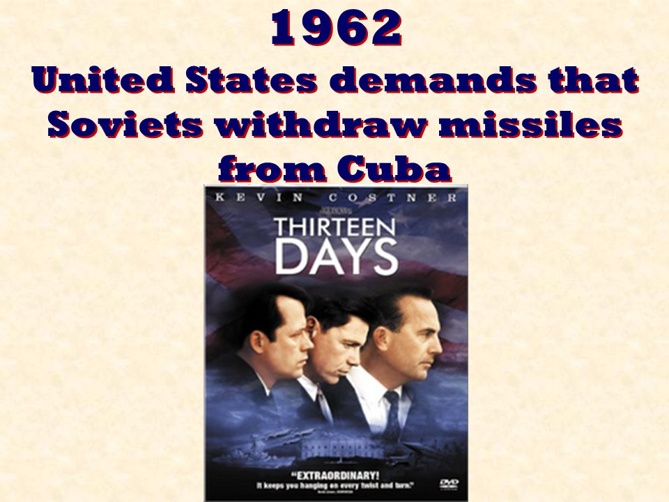 1962 United States demands that Soviets withdraw missiles from Cuba