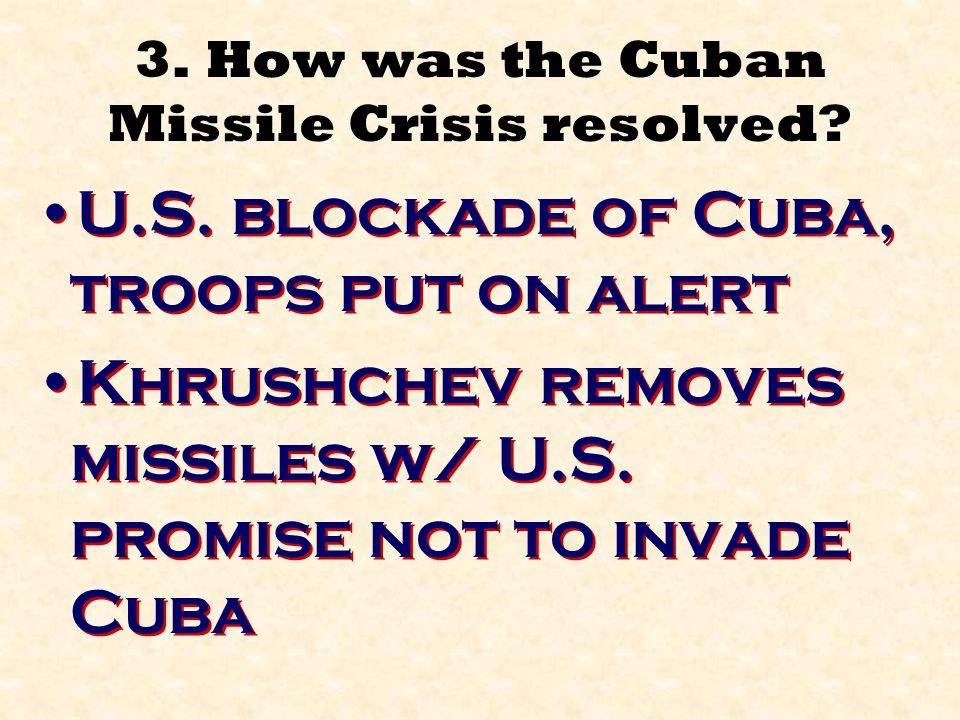 3. How was the Cuban Missile Crisis resolved