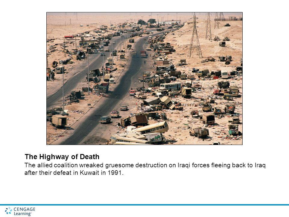 The Highway of Death The allied coalition wreaked gruesome destruction on Iraqi forces fleeing back to Iraq after their defeat in Kuwait in 1991.