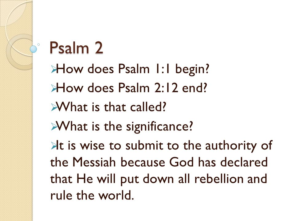 Psalm 2 How does Psalm 1:1 begin How does Psalm 2:12 end
