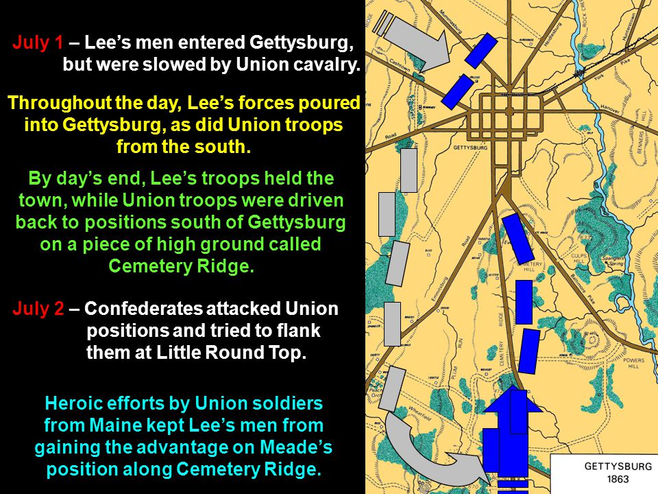 July 1 – Lee's men entered Gettysburg, but were slowed by Union cavalry.