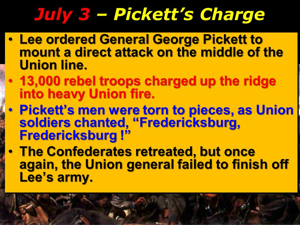 July 3 – Pickett's Charge