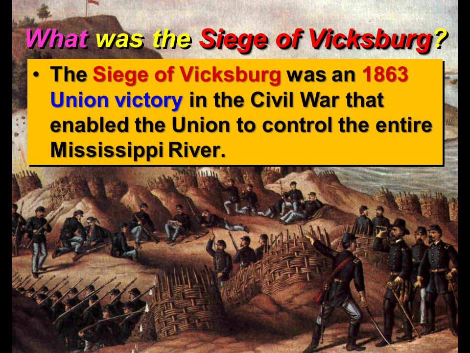 What was the Siege of Vicksburg