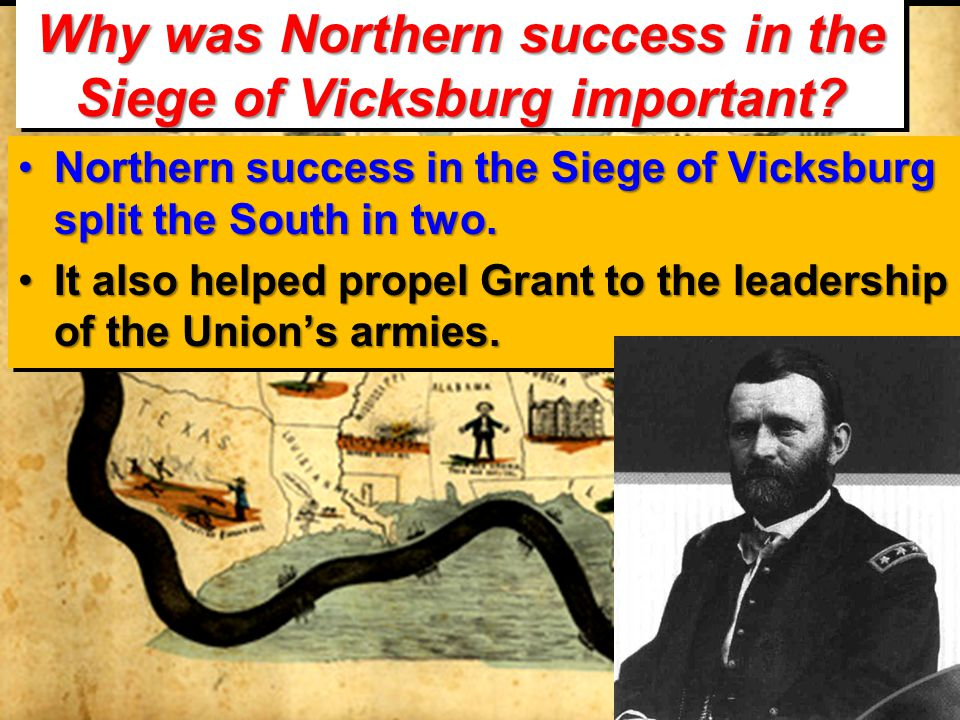 Why was Northern success in the Siege of Vicksburg important