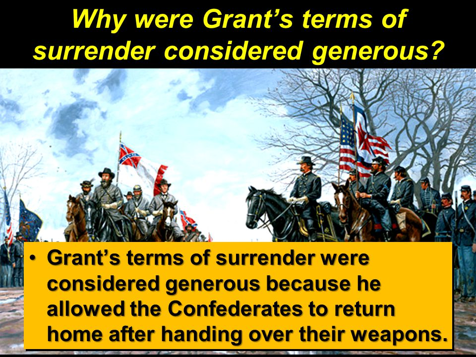 Why were Grant's terms of surrender considered generous