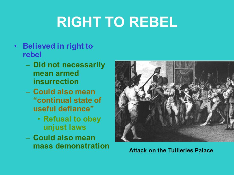RIGHT TO REBEL Believed in right to rebel