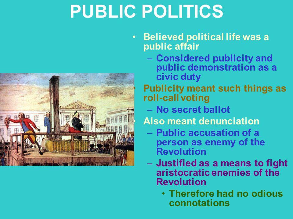 PUBLIC POLITICS Believed political life was a public affair