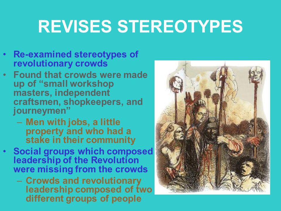 REVISES STEREOTYPES Re-examined stereotypes of revolutionary crowds