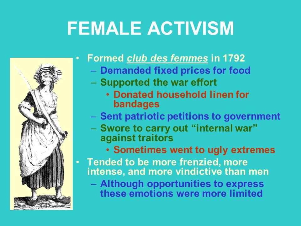 FEMALE ACTIVISM Formed club des femmes in 1792