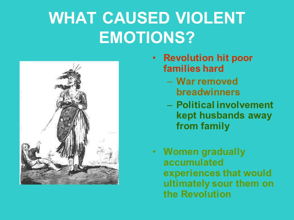 WHAT CAUSED VIOLENT EMOTIONS
