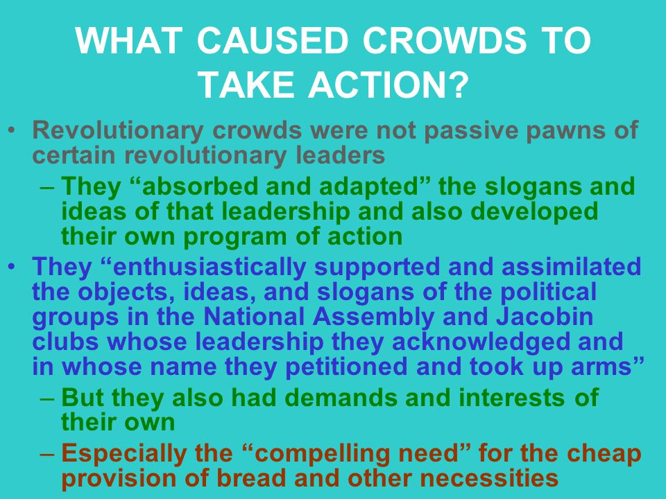 WHAT CAUSED CROWDS TO TAKE ACTION