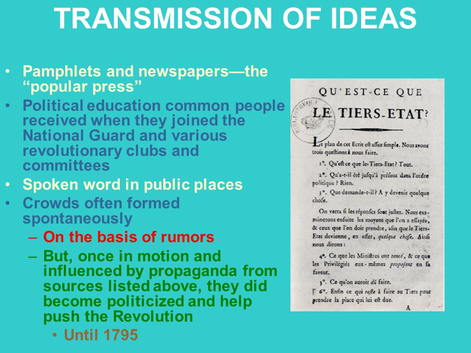 TRANSMISSION OF IDEAS Pamphlets and newspapers—the popular press