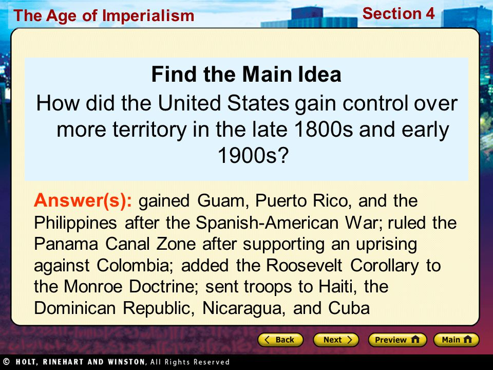 Find the Main Idea How did the United States gain control over more territory in the late 1800s and early 1900s