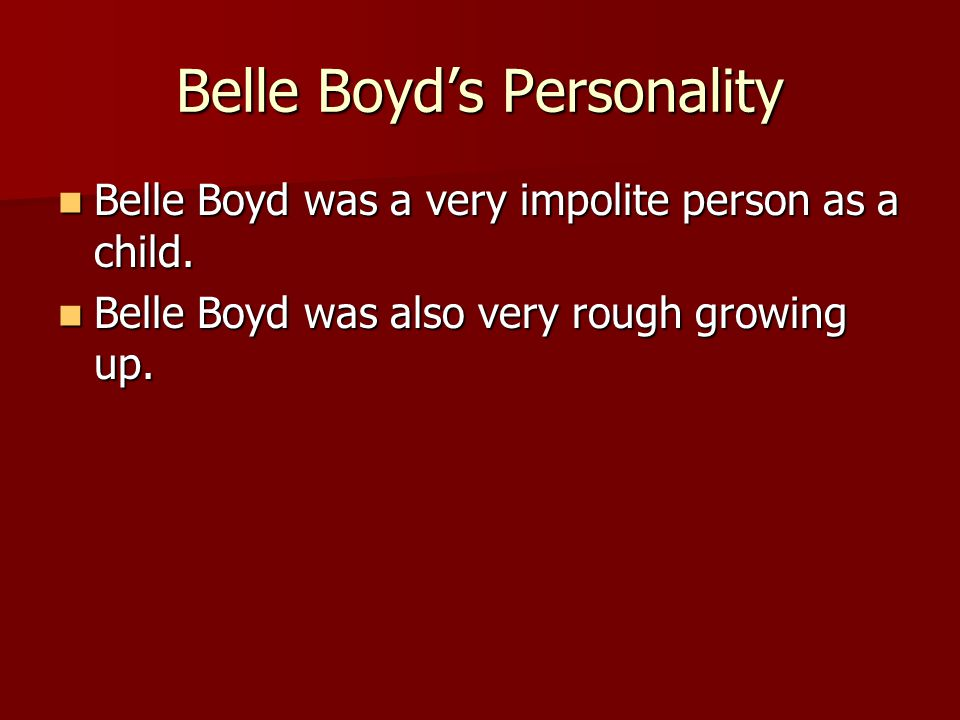 Belle Boyd's Personality