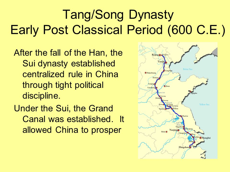 Tang/Song Dynasty Early Post Classical Period (600 C.E.)