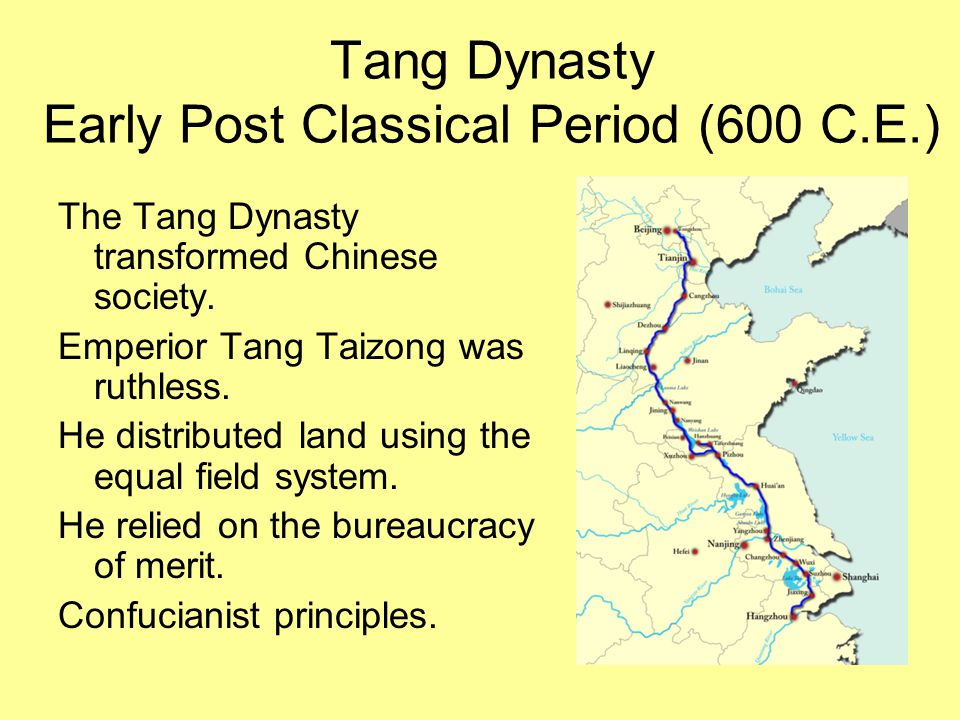 Tang Dynasty Early Post Classical Period (600 C.E.)