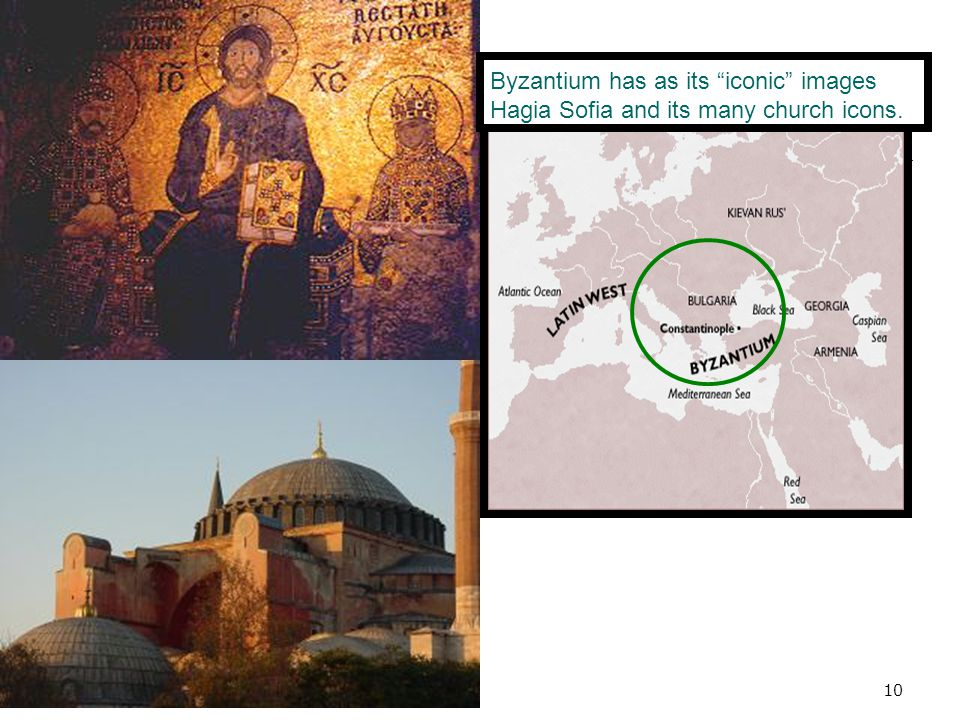Byzantium has as its iconic images Hagia Sofia and its many church icons.