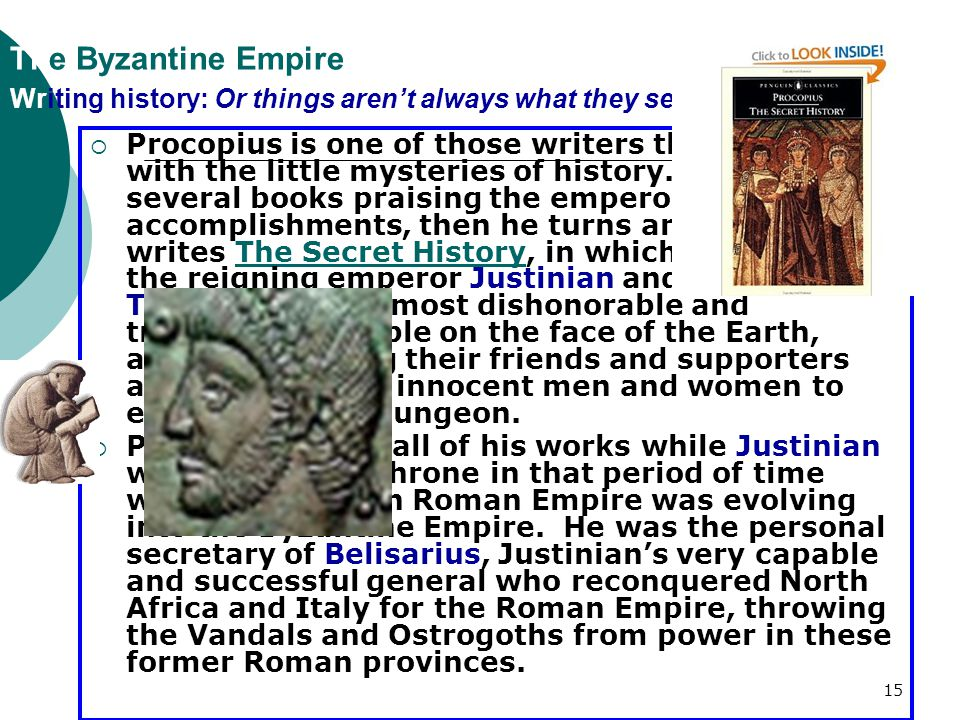 The Byzantine Empire Writing history: Or things aren't always what they seem! Procopius